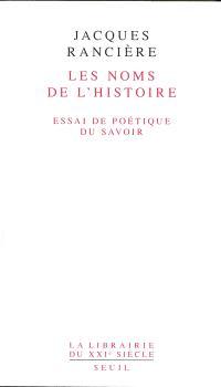Les noms de l'histoire : essai de poétique du savoir