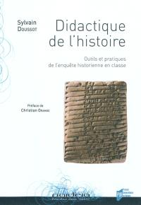 Didactique de l'histoire : outils et pratiques de l'enquête historienne en classe