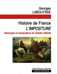 Histoire de France, l'imposture : mensonges et manipulations de l'histoire officielle