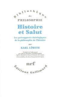Histoire et salut : les présupposés théologiques de la philosophie de l'histoire