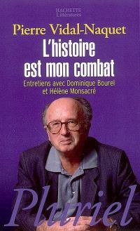 L'histoire est mon combat : entretiens avec Dominique Bourel et Hélène Monsacré