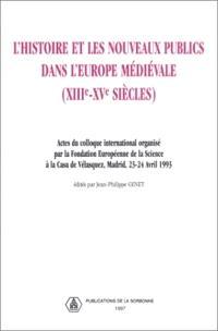 L'histoire et les nouveaux publics dans l'Europe médiévale (XIIIe-XVe siècles) : actes du colloque international
