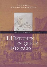 L'historien en quête d'espaces