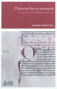 L'historien face au manuscrit : du parchemin à la bibliothèque numérique