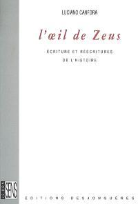 L'oeil de Zeus : écriture et réécritures de l'histoire