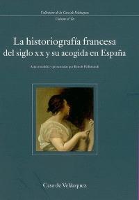 La historiografia francesa del siglo XX y su acogida en Espana : coloquio internacional (noviembre de 1999)