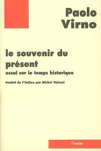 Le souvenir du présent : essai sur le temps historique
