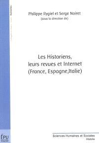 Les historiens, leurs revues et Internet (France, Espagne, Italie)