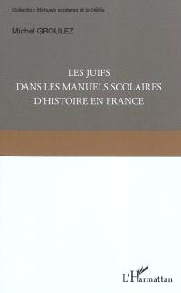 Les Juifs dans les manuels scolaires d'histoire de France : une minorité dans la mémoire nationale
