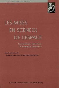 Les mises en scène(s) de l'espace : faux-semblants, ajustements et expériences dans la ville