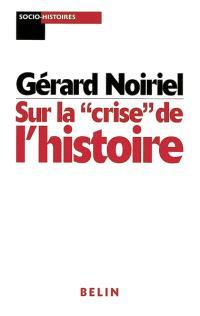 Sur la crise de l'histoire