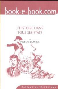 L'histoire dans tous ses états : idées fausses, erreurs et mensonges d'Abraham à Kennedy