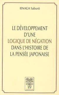 Le développement d'une logique de négation dans l'histoire de la pensée japonaise
