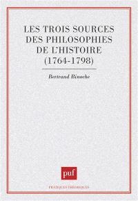 Les Trois sources des philosophies de l'histoire : 1764-1798