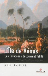L'île de Vénus : les Européens découvrent Tahiti