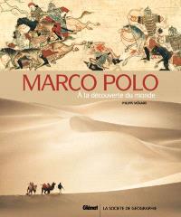Marco Polo : à la découverte du monde