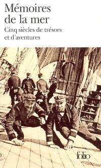 Mémoires de la mer : cinq siècles de trésors et d'aventures