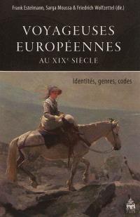 Voyageuses européennes au XIXe siècle : identités, genres, codes