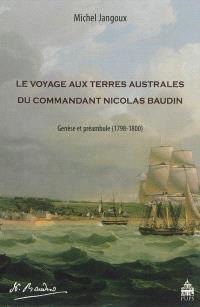 Le voyage aux Terres australes du commandant Nicolas Baudin : genèse et préambule, 1798-1800