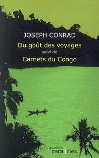 Du goût des voyages; Suivi de Carnets du Congo