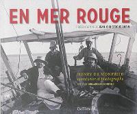 En mer Rouge : Henry de Monfreid, aventurier et photographe
