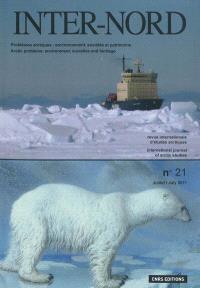 Inter-nord. n° 21, Problèmes arctiques, environnement, sociétés et patrimoine = Arctic problems, environment, societies and heritage