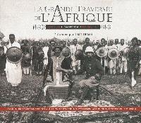La grande traversée de l'Afrique, mission Marchand : Congo, Fachoda, Djibouti, 1896-1899