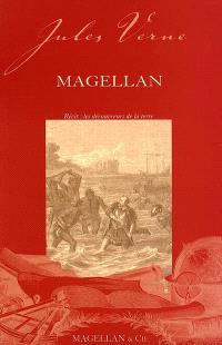 Magellan : récit : les découvreurs de la Terre