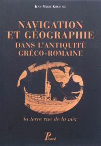 Navigation et géographie dans l'Antiquité gréco-romaine : la terre vue de la mer