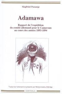 Adamawa : rapport de l'expédition du comité allemand pour le Cameroun au cours des années 1893-1894