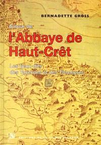 Autour de l'abbaye de Haut-Crêt : les lieux-dits des Tavernes et des Thioleyres