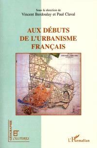 Aux débuts de l'urbanisme français : regards croisés de scientifiques et de professionnels : fin XIXe-début XXe siècle