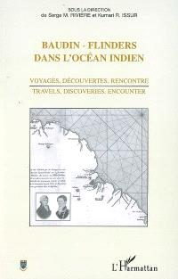 Baudin-Flinders dans l'océan Indien : voyages, découvertes, rencontre = travels, discoveries, encounter : actes du colloque international