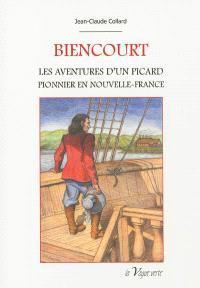 Biencourt : les aventures d'un Picard pionnier en Nouvelle-France