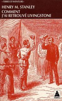 Comment j'ai retrouvé Livingstone : voyage