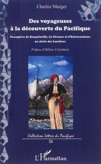 Des voyageuses à la découverte du Pacifique : passagères de Bougainville, La Pérouse et d'Entrecasteaux, au siècle des lumières