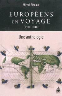 Européens en voyage (1500-1800) : une anthologie
