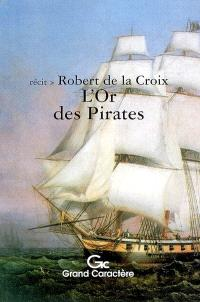 L'or des pirates : récit