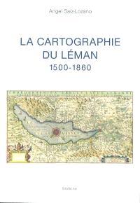 La cartographie du Léman : 1500-1860