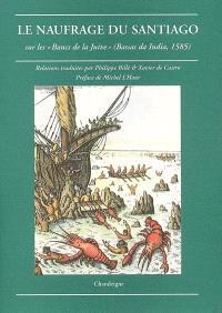 Le naufrage du Santiago : sur les Bancs de la Juive (Bassas da India, 1585)