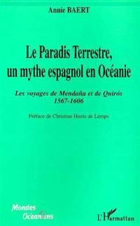 Le paradis terrestre, un mythe espagnol en Océanie : les voyages de Mendana et de Quiros, 1567-1606