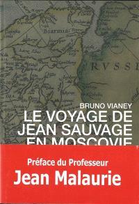 Le voyage de Jean Sauvage en Moscovie en 1586