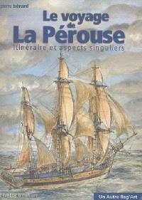 Le voyage de La Pérouse : itinéraire et aspects singuliers