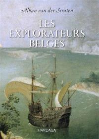 Les explorateurs belges : de Guillaume de Rubrouck à Adrien de Gerlache