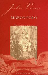 Marco Polo : récit : les découvreurs de la Terre