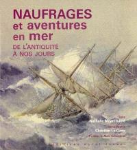 Naufrages et aventures en mer : de l'Antiquité à nos jours