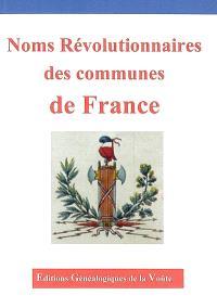 Noms révolutionnaires des communes de France