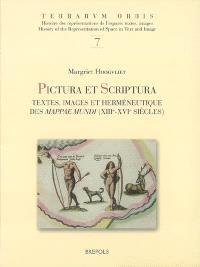 Pictura et scriptura : textes, images et herméneutique des mappae mundi, XIIIe-XVIe siècle