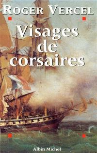 Visages de corsaires : René Duguay-Trouin, Robert Surcouf, Claude Forbin, Jean Bart...