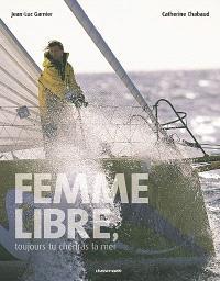 Femme libre, toujours tu chériras la mer